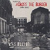 Across The Border - Was bleibt - The Best Of 1991-2002