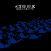 Addie Brik - Strike The Tent