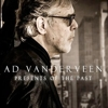 Ad Vanderveen - Presents Of The Past