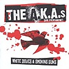 The A.K.A.s - White Doves & Smoking Guns