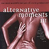 Compilation - Alternative Moments III