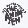 The Animen - Are We There Yet?