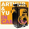 Arthur & Yu - In Camera