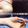 As Friends Rust - A Young Trophy Band In The Parlance Of Our Times