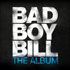 Bad Boy Bill - The Album