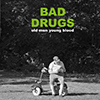 Bad Drugs - Old Men Young Blood