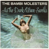 The Bambi Molesters - As The Dark Wave Swells