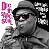 Barrence Whitfield And The Savages - Dig The Savage Soul