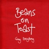 Beans On Toast - Giving Everything
