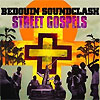 Bedouin Soundclash - Street Gospel