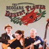 The Beggars - Desert Flower