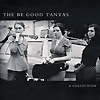 The Be Good Tanyas - A Collection (2000-2012)