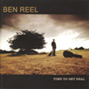 Ben Reel - Time To Get Real