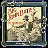 Big John Bates - Take Your Medicine