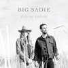 Big Sadie - Keep Me Waiting