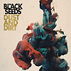 The Black Seeds - Dust And Dirt
