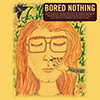 Bored Nothing - Some Songs