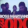 Boss Martians - Pressure In The Sodo