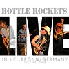 Bottle Rockets - In Heilbronn / Germany