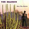 The Brandos - Over The Border