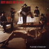 Brent Amaker And The Rodeo - Please Stand By