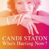 Candi Staton - Who's Hurting Now?