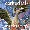 Cathedral - Seventh Coming