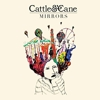 Cattle & Cane - Mirrors