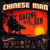 Chinese Man - Racing With The Sun