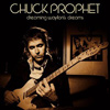 Chuck Prophet - Dreaming Waylon's Dream