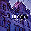 The Clientele - Lost Weekend EP