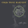 Cold Tone Harvest - After You