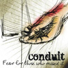 Conduit - Fear For Those Who Missed It