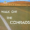 The Conrads - Walk On!