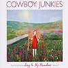 Cowboy Junkies - Sing In The Meadow - The Nomad Series Volume 3