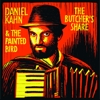 Daniel Kahn & The Painted Bird - The Butcher's Share
