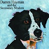 Darren Hayman - And The Secondary Modern