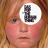 Das Pop - Human Thing