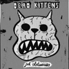 Dead Kittens - Pet Obituaries