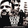 Dead Man Ray - Cago