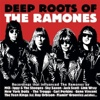 Compilation - Deep Roots Of The Ramones