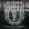 Defy Your Dreams - Symphonies Of The Unknown