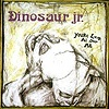 Dinosaur Jr. - Dinosaur Jr. / You're Living All Over Me / Bug