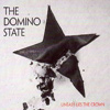 The Domino State - Uneasy Lies The Crown