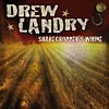 Drew Landry - Sharecropper's Whine