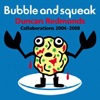 Duncan Redmonds - Bubble And Squeak (Collaborations 2004-2008)