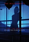 Walkabouts - Life: The Movie Collected Films & Clips