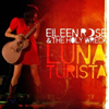 Eileen Rose & The Holy Wreck - Luna Turista