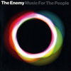 The Enemy - Music For The People