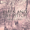 Esben And The Witch
